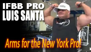 IFBB Pro Luis Santa takes us through a brutal arm workout as he preps for his pro debut.