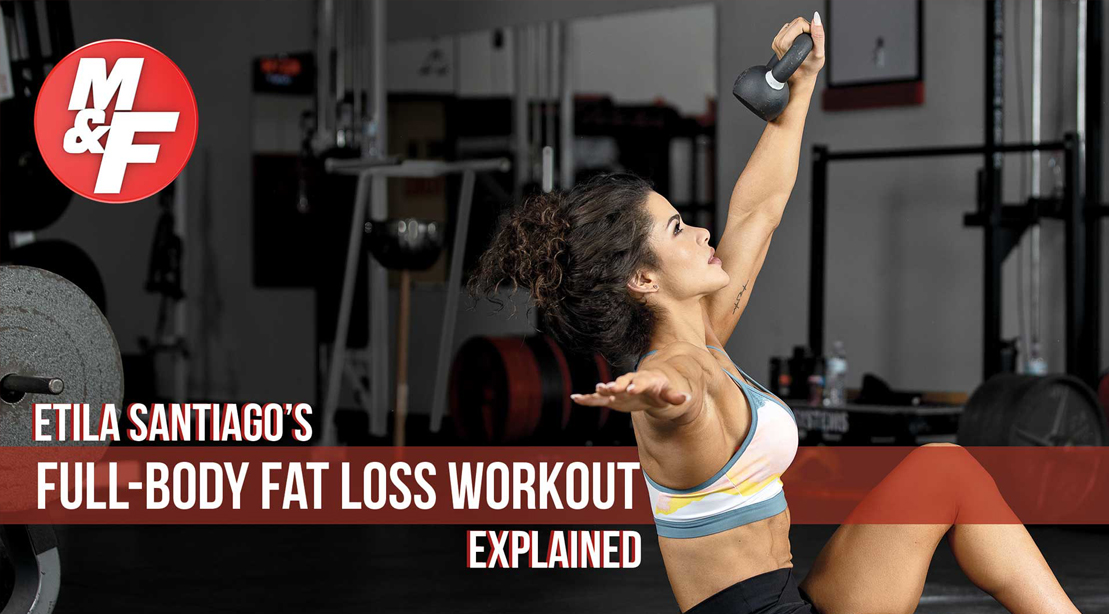 Etila Santiago's Full-body Fat-Loss Workout Explained