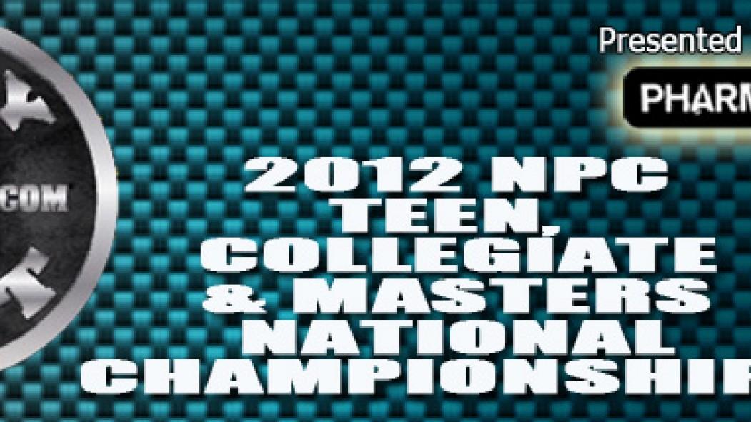 2012 NPC TEEN , COLLEGIATE & MASTERS NATIONAL CHAMPIONSHIPS Contest Info thumbnail