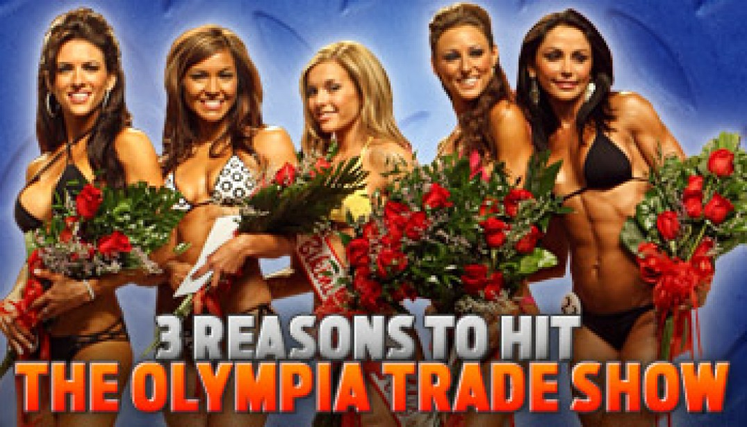 3 Reasons To Hit The Olympia Trade Show