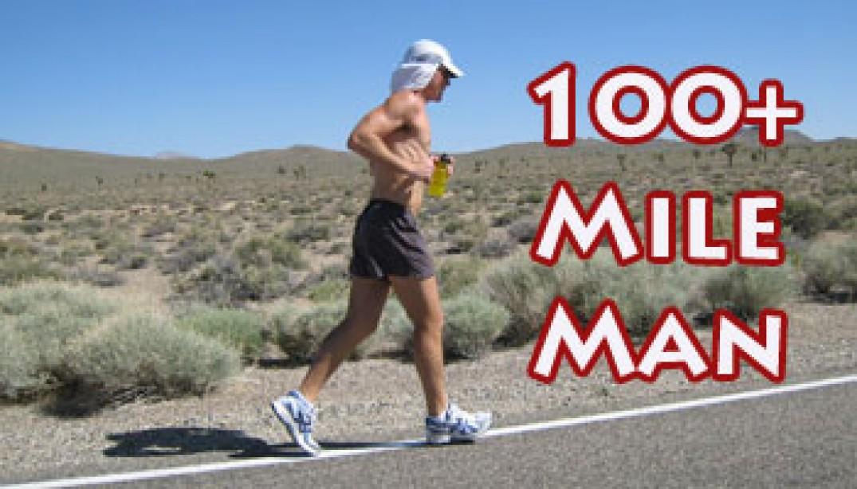 The 100+ Mile Man