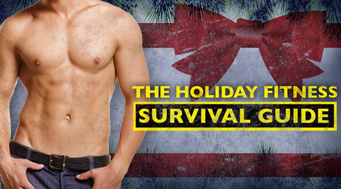 The Muscle & Fitness Holiday Fitness Survival Guide