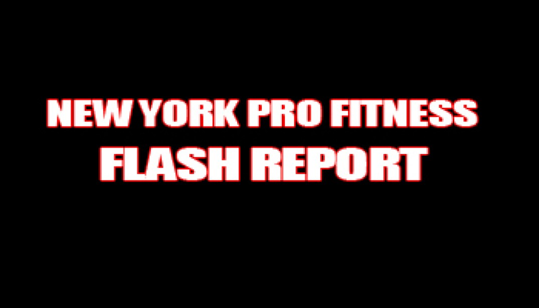 NEW YORK PRO FITNESS FLASH RESULTS