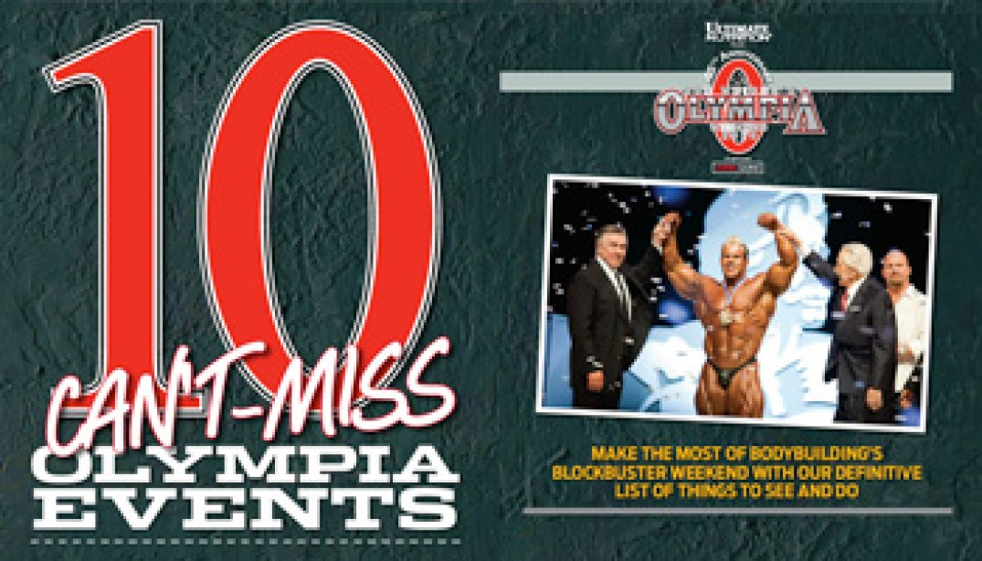 10 CAN'T-MISS OLYMPIA EVENTS