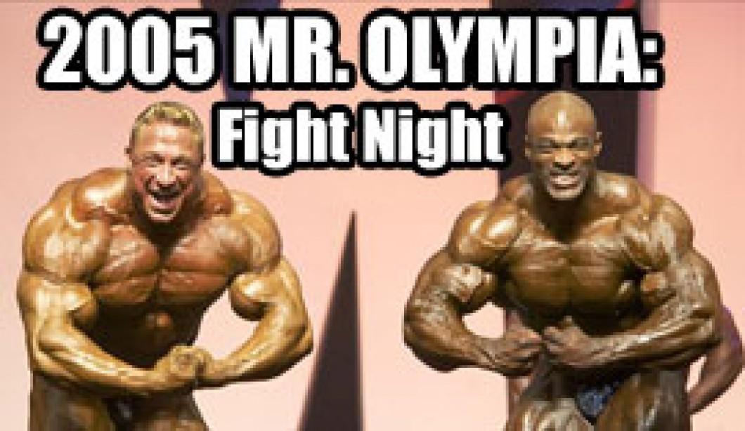 2005 Mr. Olympia: FIGHT NIGHT