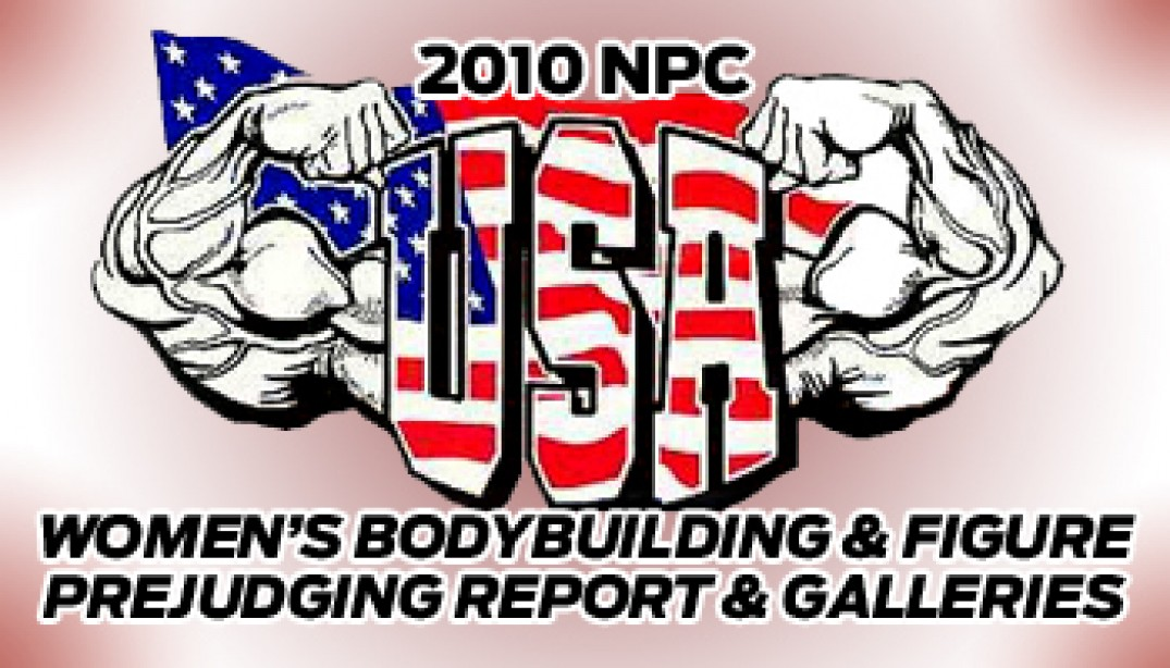 2010 NPC USA PREJUDGING REPORT AND GALLERIES
