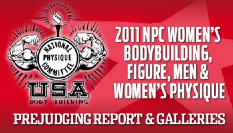 2011 NPC USA PREJUDGING REPORT & GALLERIES