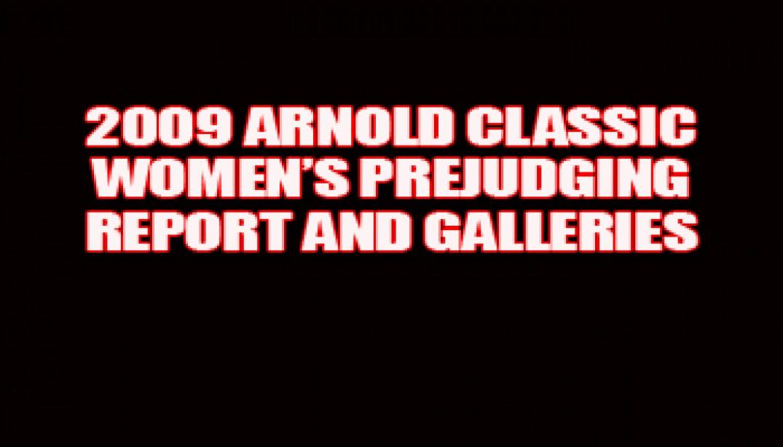 2009 ARNOLD CLASSIC WOMEN'S PREJUDGING