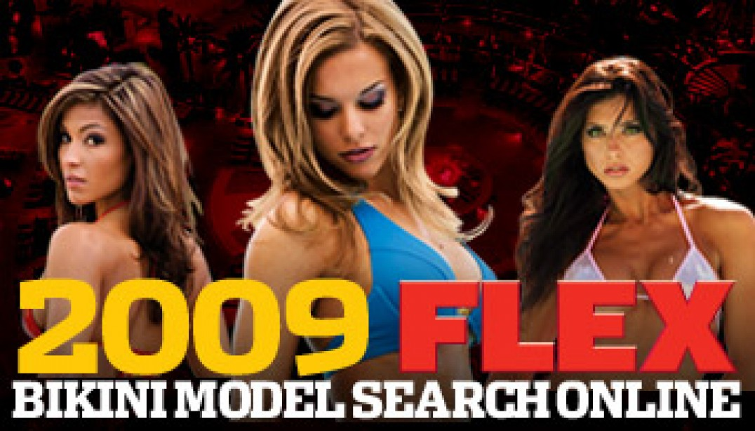 2009 FLEX BIKINI MODEL SEARCH ONLINE - ENTER NOW!