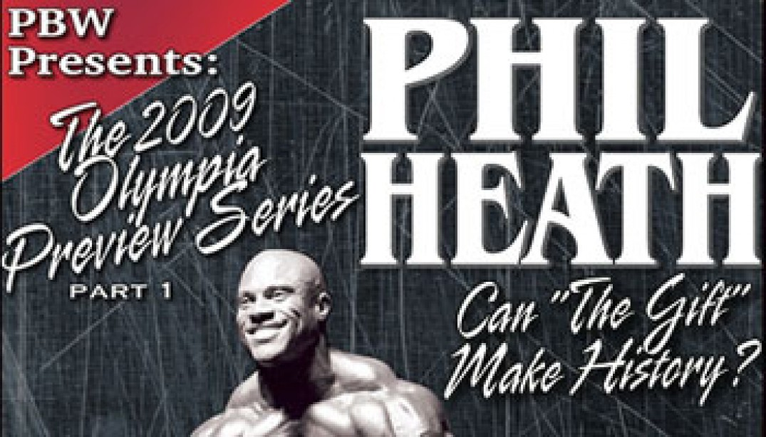 PBW: PHIL HEATH KICKS OFF OLYMPIA PREVIEW SERIES