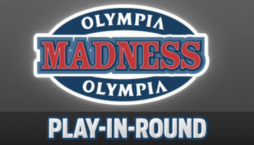 OLYMPIA MADNESS: PLAY-IN ROUND