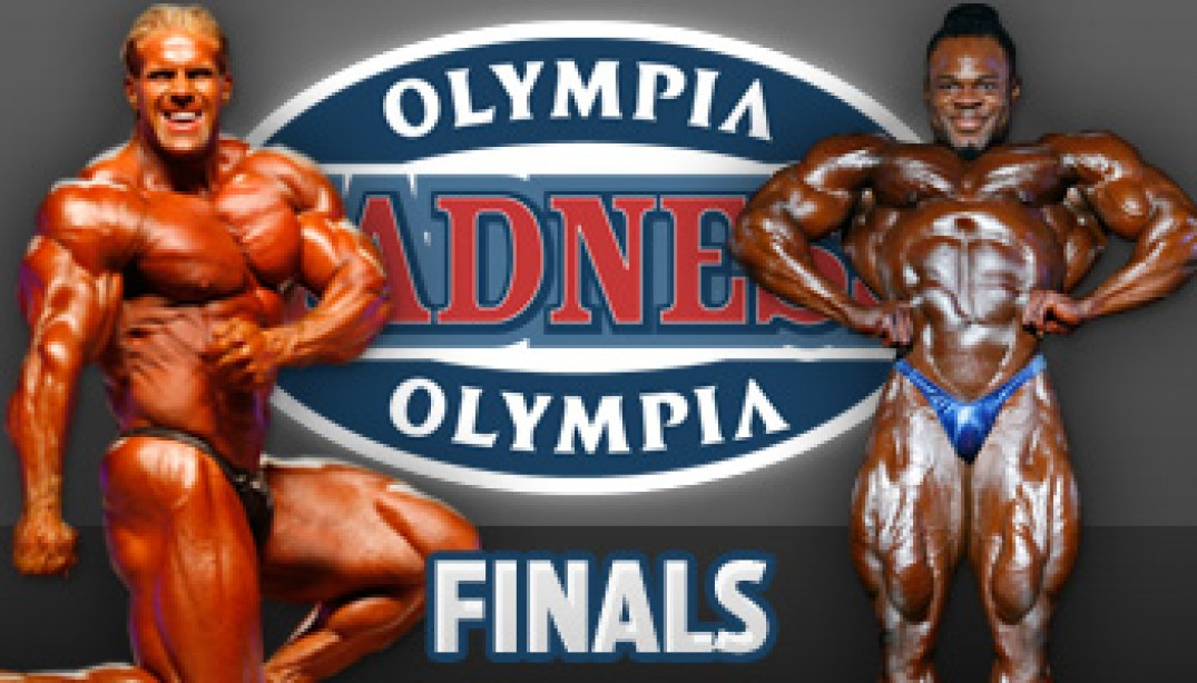 OLYMPIA MADNESS FINALS