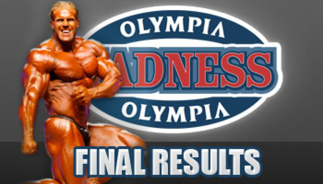 OLYMPIA MADNESS FINAL RESULTS