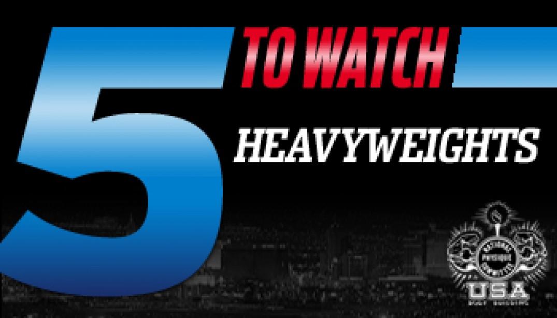 5 TO WATCH: HEAVYWEIGHTS!