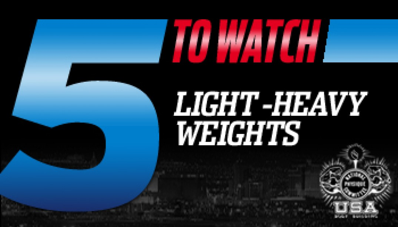 5 TO WATCH: LIGHT-HEAVYWEIGHTS!