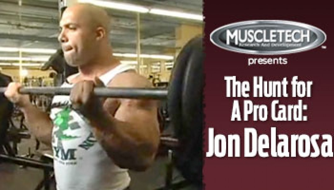 VIDEO: JON DELAROSA - THE HUNT FOR A PRO CARD