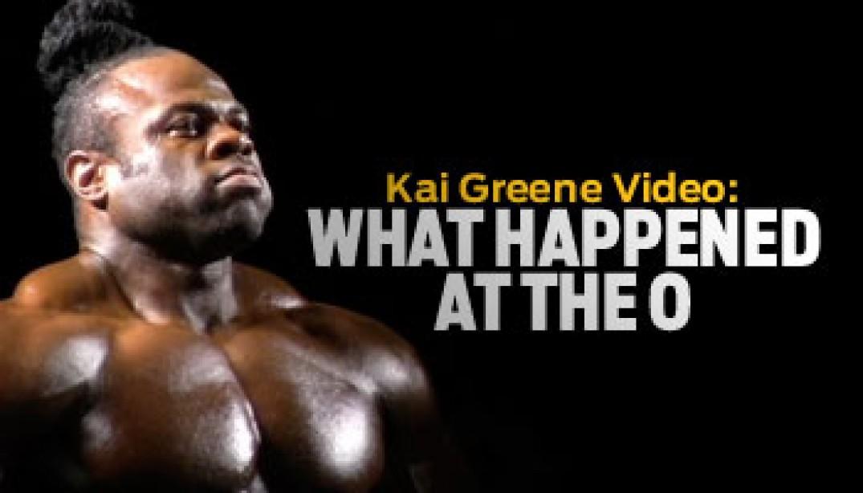 "VIDEO: KAI GREENE ""WHAT HAPPENED AT THE O"""