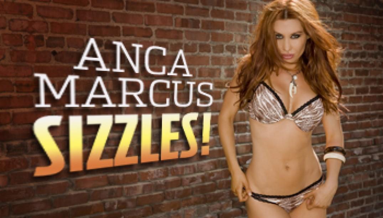 ANCA MARCUS SIZZLES