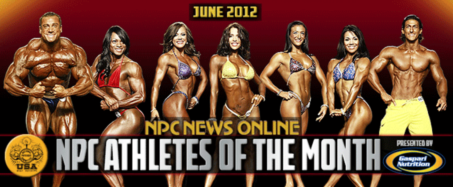 The NPC and Gaspari Nutrition Announce June NPC Athletes of the Month