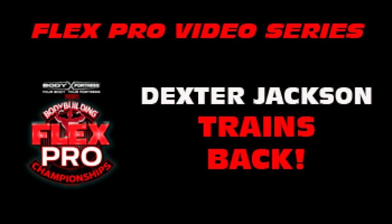 FLEX VIDEO: Dexter Jackson Trains Back!