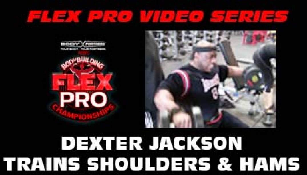 FLEX VIDEO: DEXTER JACKSON!