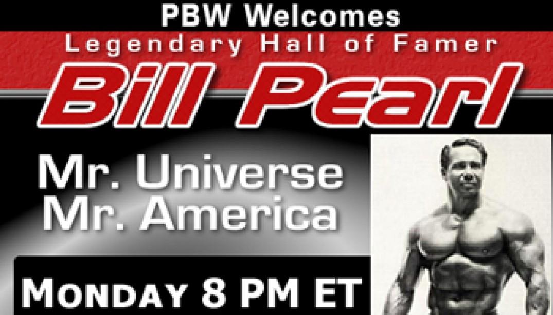 BILL PEARL ON PBW