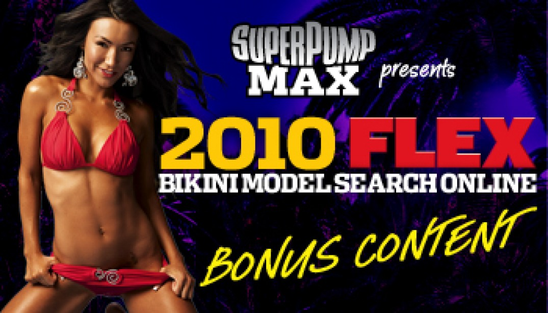 2010 FLEX Bikini Model Search BONUS COVERAGE!