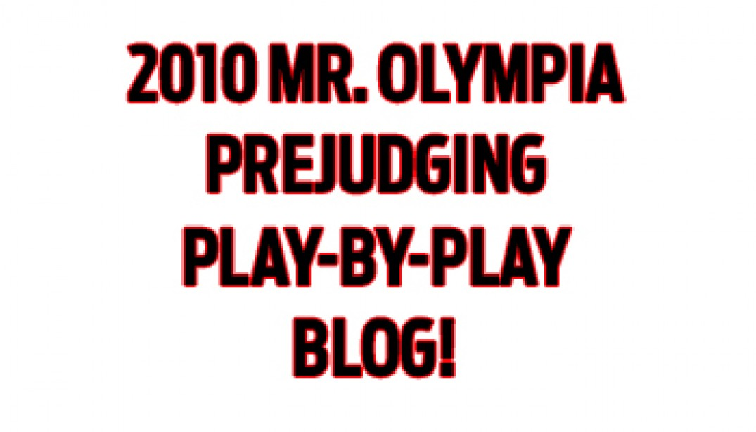 BLOG: MR. OLYMPIA PREJUDGING PLAY-BY-PLAY!