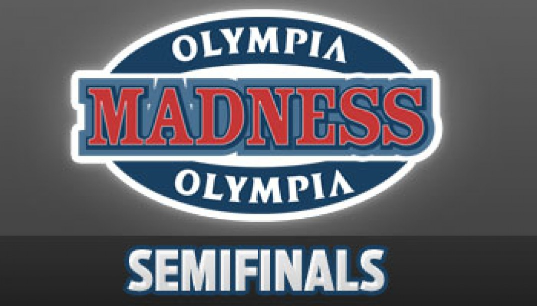OLYMPIA MADNESS: SEMIFINALS