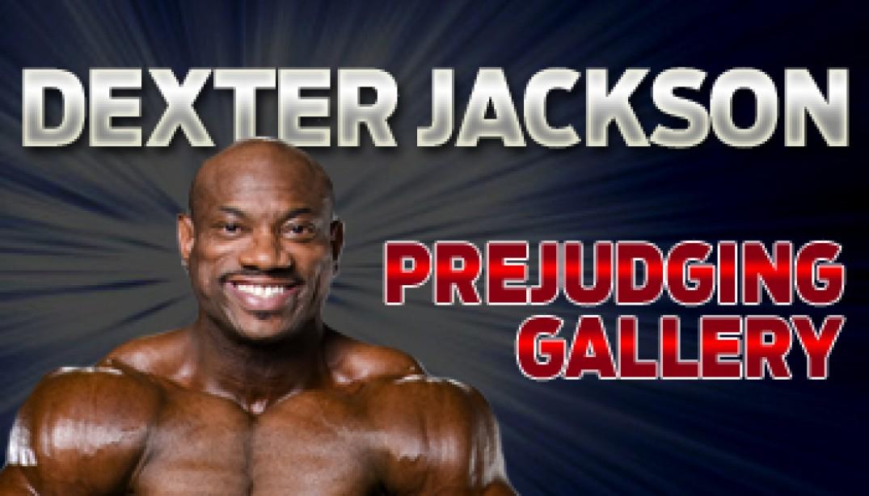 DEXTER JACKSON PREJUDGING GALLERY