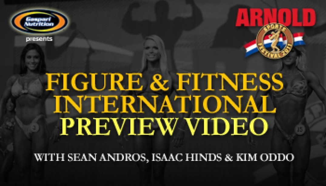 FITNESS & FIGURE INTERNATIONAL PREVIEW VIDEOS!