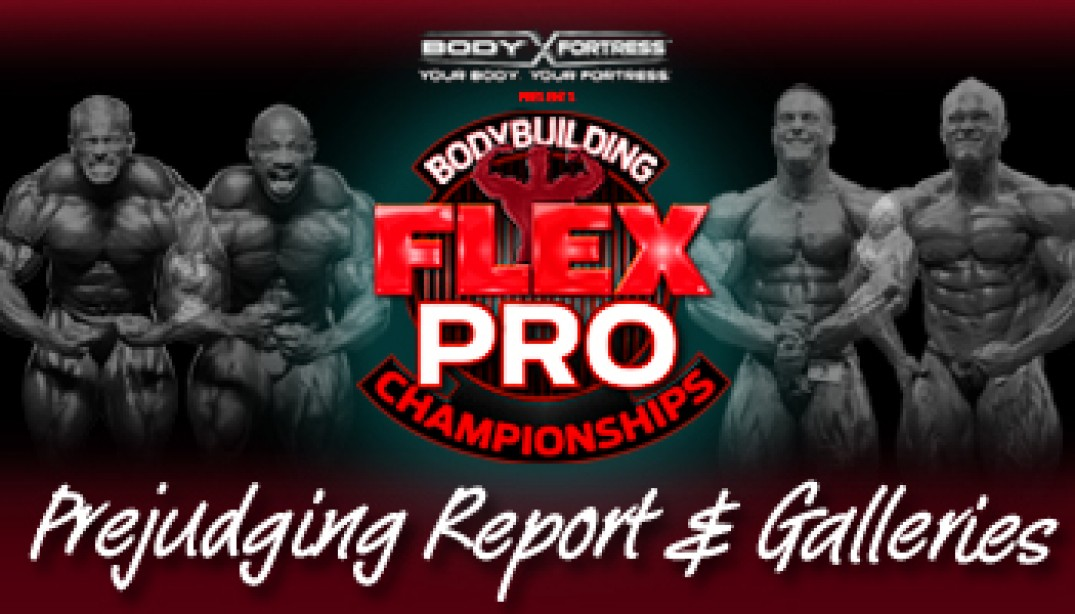 2011 FLEX PRO PREJUDGING REPORT AND GALLERIES