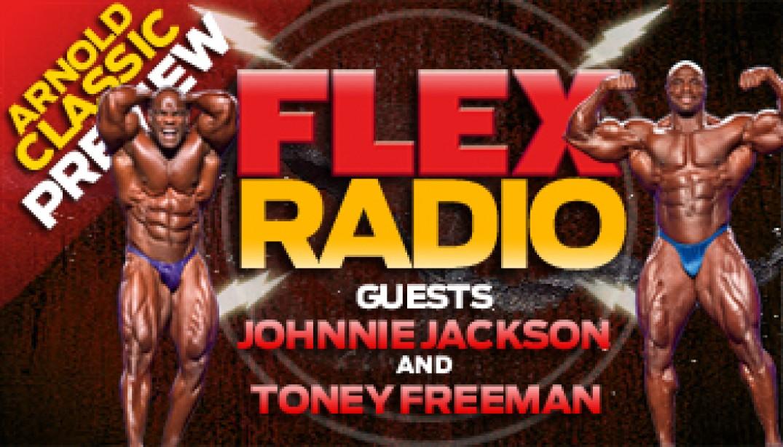 FLEX RADIO: Johnnie Jackson & Toney Freeman!