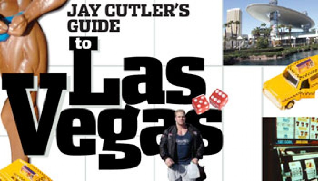 JAY CUTLER'S GUIDE TO LAS VEGAS