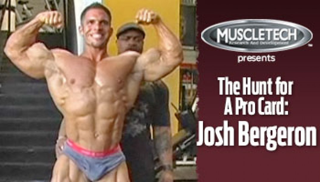 VIDEO: JOSH BERGERON - THE HUNT FOR A PRO CARD