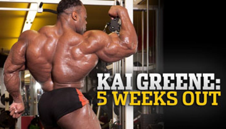 KAI GREENE: 5 WEEKS OUT