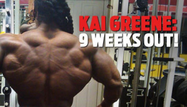 KAI GREENE: 9 WEEKS OUT!