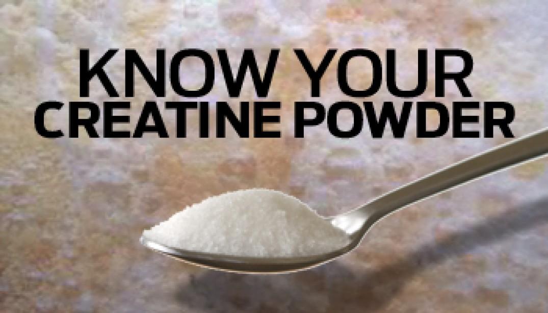 KNOW YOUR CREATINE POWDER