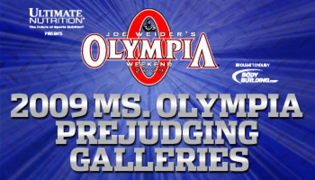 2009 MS. OLYMPIA PREJUDGING GALLERIES