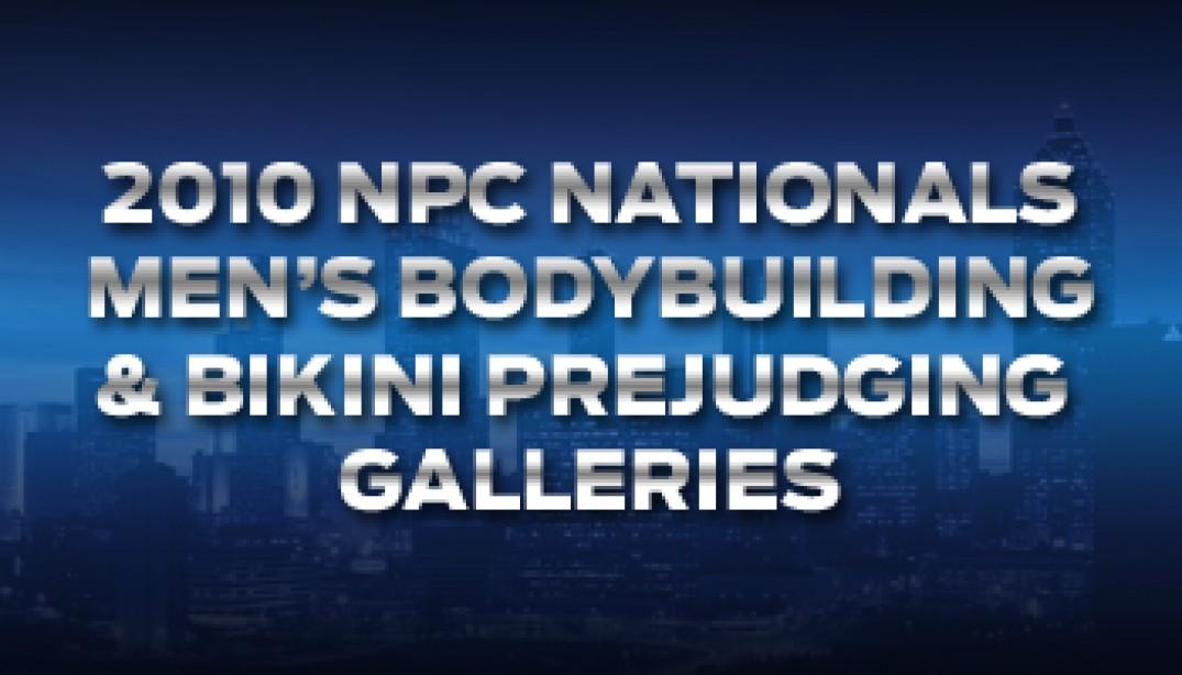 2010 NPC NATIONALS MEN'S BODYBUILDING & BIKINI PREJUDGING