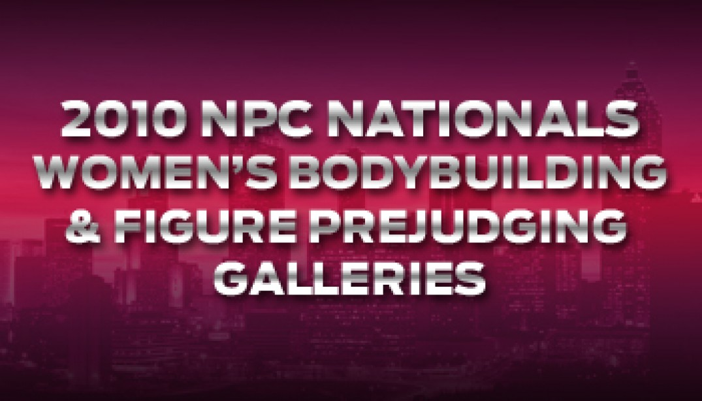 2010 NPC NATIONALS WOMEN'S BODYBUILDING & FIGURE PREJUDGING