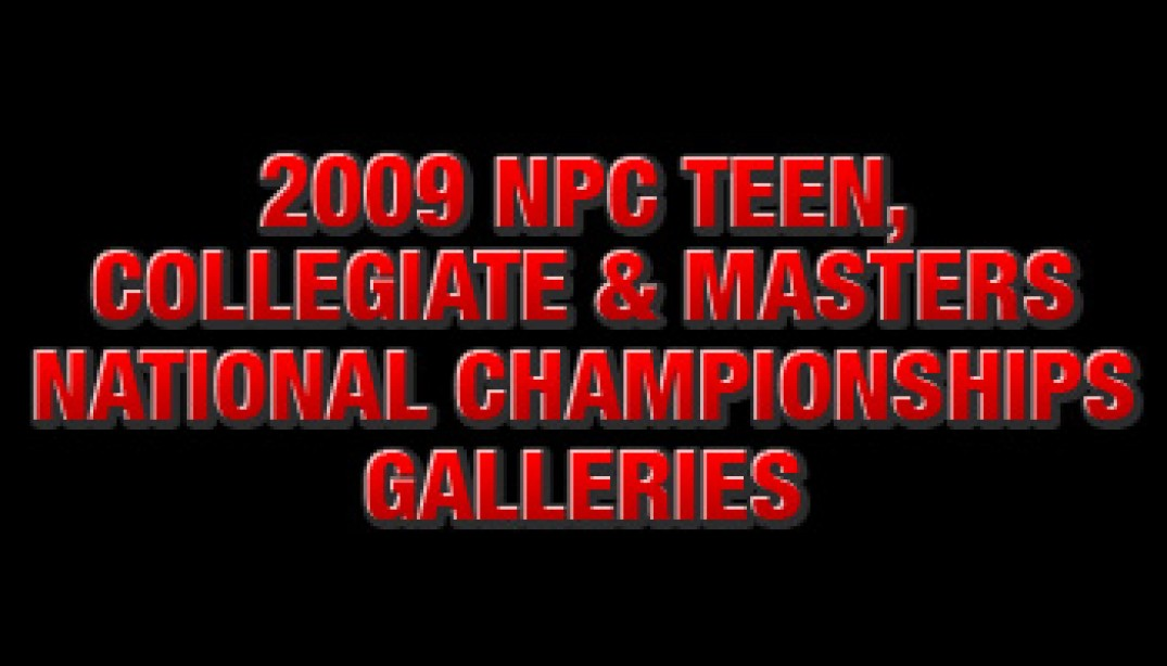 2009 NPC TEEN, COLLEGIATE AND MASTERS NATIONALS