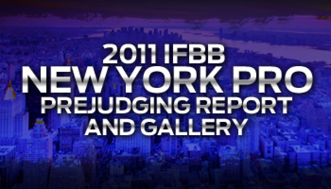 NEW YORK PRO PREJUDGING REPORT AND GALLERIES
