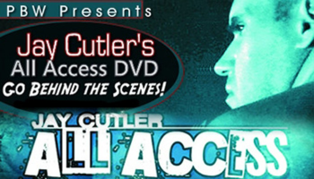 "PBW PRESENTS: JAY CUTLER'S ""ALL ACCESS"" DVD RELEASE"