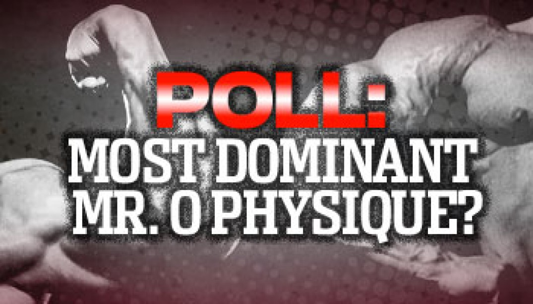 POLL: MOST DOMINANT MR. O PHYSIQUE?