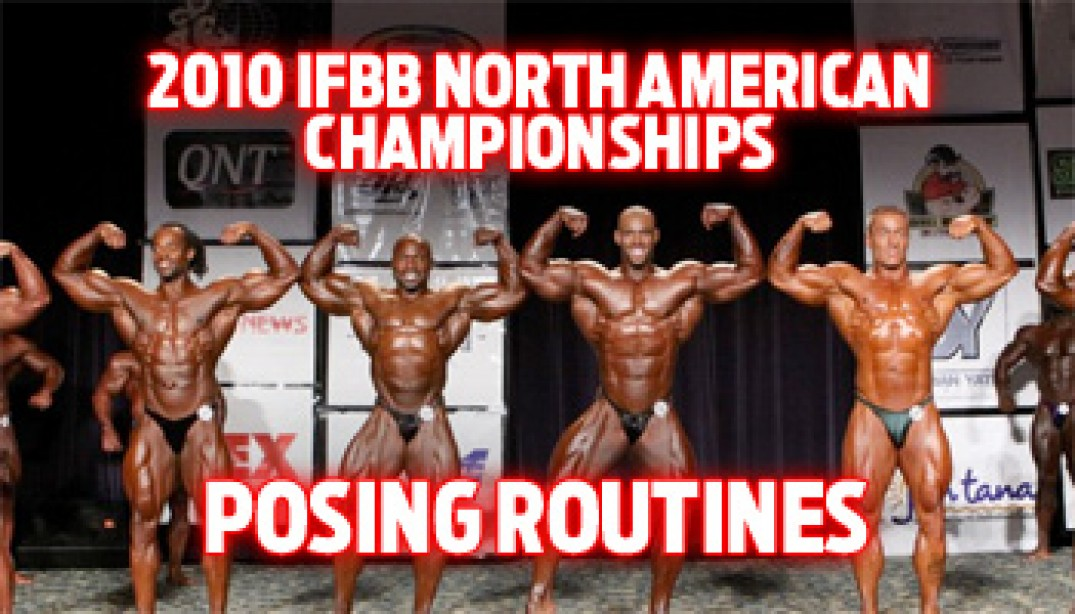 VIDEO: 2010 IFBB NORTH AMERICAN CHAMPIONSHIPS POSING ROUTINES