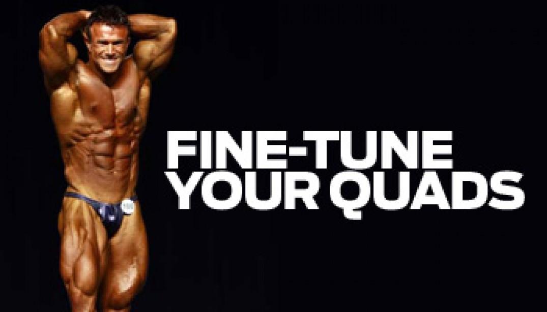 FINE-TUNE YOUR QUADS