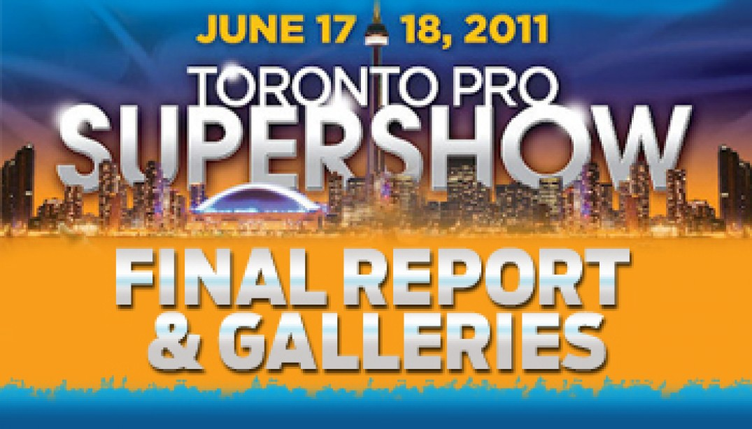 TORONTO PRO FINAL REPORT & GALLERIES!