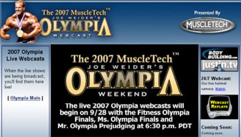 2007 OLYMPIA WEEKEND WEBCAST