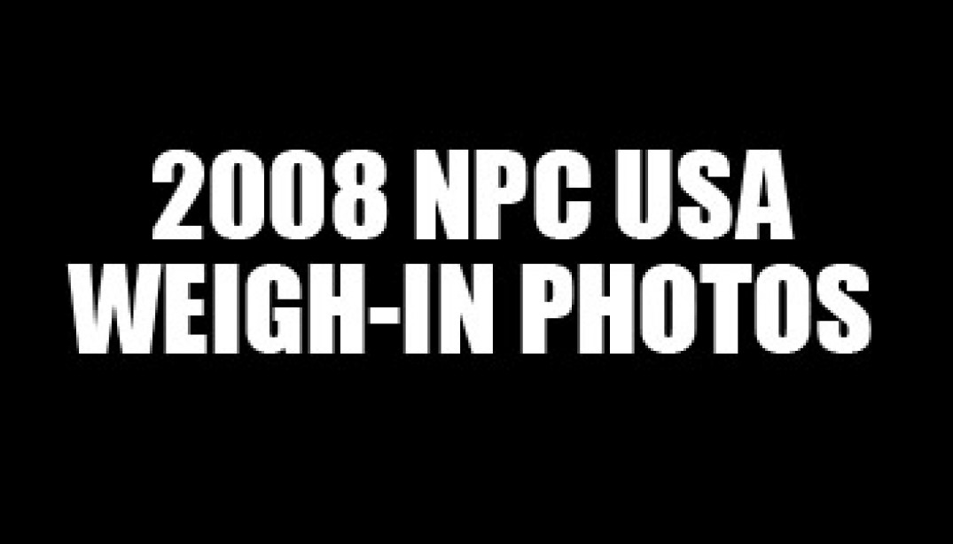 2008 NPC USA WEIGH IN PHOTOS